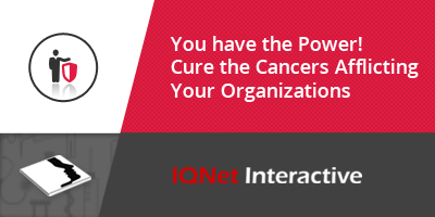 Cure the Cancers Afflicting Your Organizations