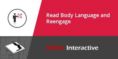 Read Body Language and Reengage